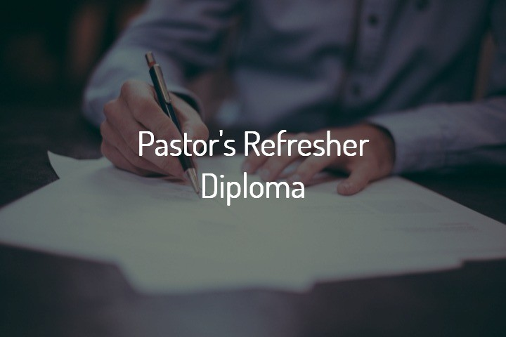 Bible College Online Degrees- Pastor's Refresher Diploma