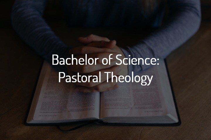 Bible College Online Degrees- Bachelor of Science: Pastoral Theology