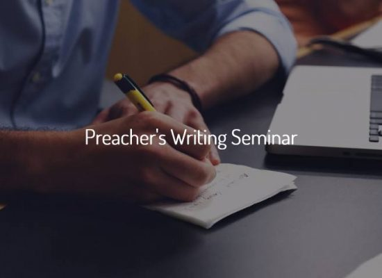 Preacher's Writing Seminar