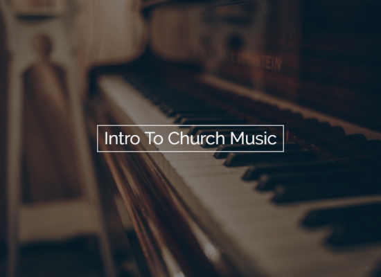 Intro To Church Music