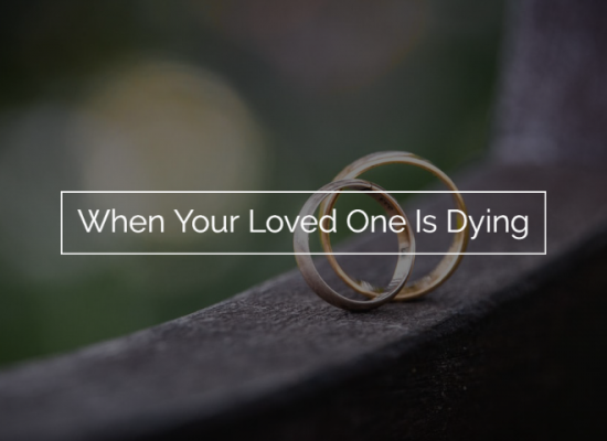 When Your Loved One Is Dying