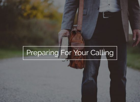 Preparing For Your Calling