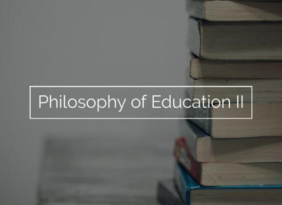 Philosophy of Education II