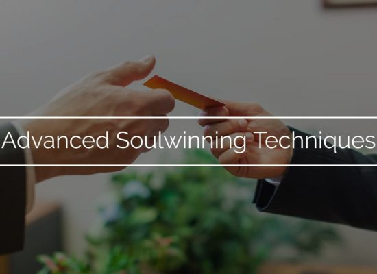 Advanced Soulwinning Techniques