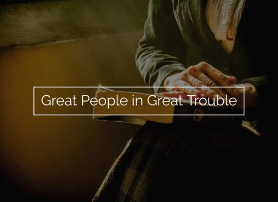 Great People in Great Trouble